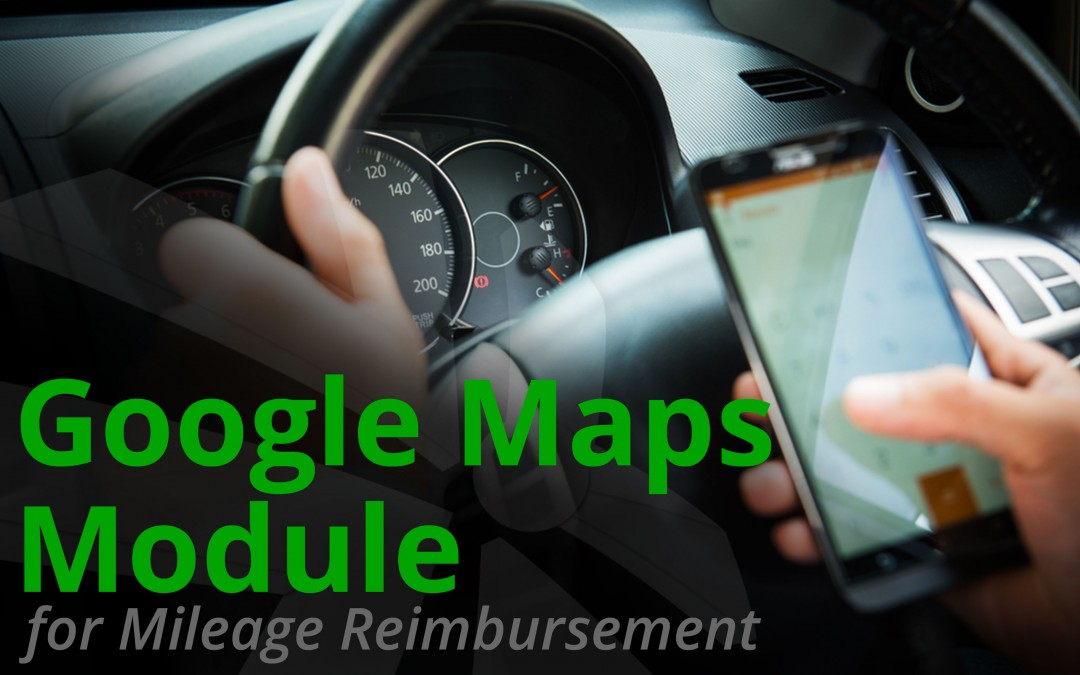 Expense Management – Mileage Reimbursement with Google Maps