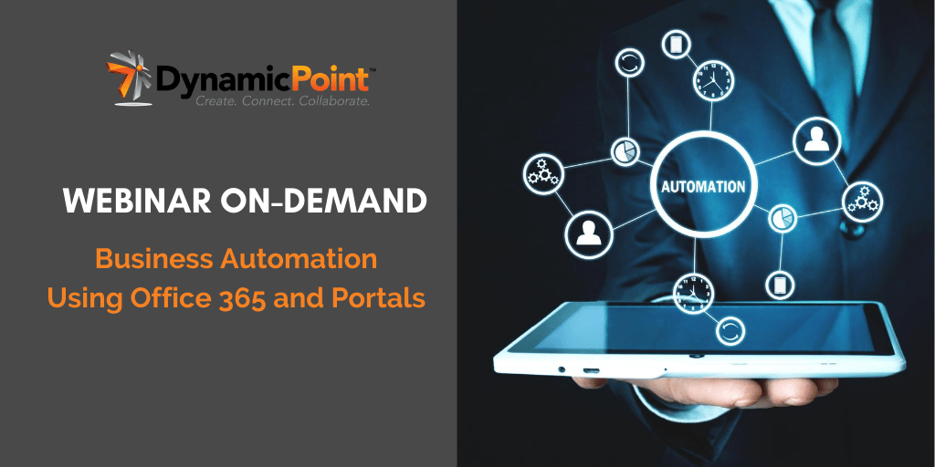 FREE WEBINAR: Business Automation Using Office 365 and Portals